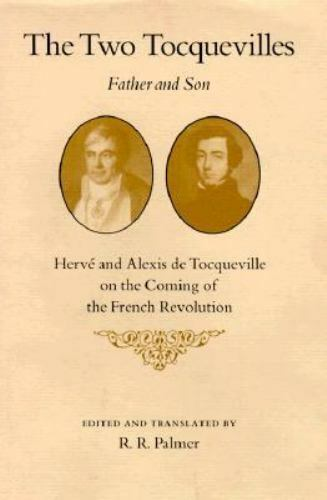 The Two Tocquevilles, Father and Son: Herve and Alexis de Tocqueville on the Com