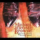 Michael Jerome Browne & the Twin Rivers String Band by Michael Jerome Browne (CD, Jun-2005, Borealis Records)