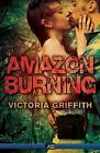 Amazon Burning by Victoria Griffith (Paperback, 2014)