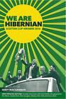 We are Hibernian: Scottish Cup Winners 2016 by Andy MacVannan (Hardback, 2016)