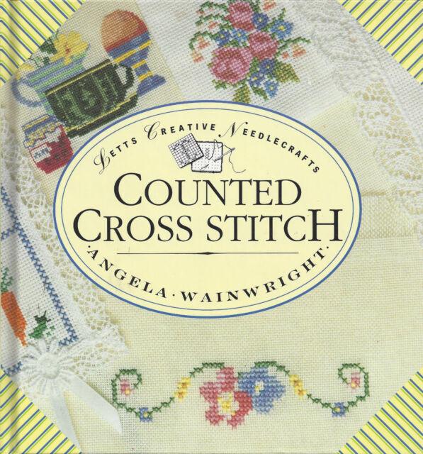 Counted Cross Stitch by Angela Wainwright - Hardback Book FREE P&P *NEW*