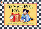 To Mum With Love by Dana Kubick, Vivian French (Paperback, 2003)