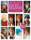 More Than a Dozen Hats & Beanies: Hats to Knit for Those You Love by Carri Hammett (Paperback, 2012)