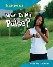 What Is My Pulse?: Blood and Circulation (Inside My Body)-ExLibrary