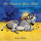 The Crown on Your Head by Nancy Tillman (Hardback)