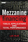 Mezzanine Financing: Tools, Applications and Total Performance by Luc Nijs (Hardback, 2013)