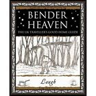 Bender Heaven: The UK Traveller's Good Home Guide by Laugh (Paperback, 2008)