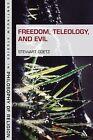 Freedom, Teleology, and Evil by Stewart Goetz (Hardback, 2008)