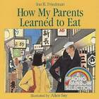 How My Parents Learned to Eat by Ina R. Friedman (Paperback, 1987)