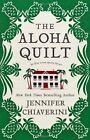 The Aloha Quilt by Jennifer Chiaverini (2010, Hardcover)