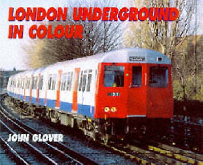The London Underground in Colour, Glover, John Hardback Book The Cheap Fast Free