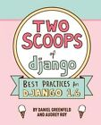 Two Scoops of Django: Best Practices for Django 1.6 by Daniel Greenfeld, Audrey Roy, D Greenfield (Paperback / softback, 2014)