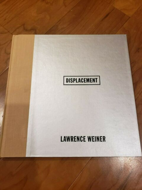 LAWRENCE WEINER: DISPLACEMENT - Hardcover *Excellent Condition*