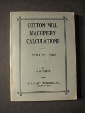 COTTON MILL MACHINERY CALCULATIONS - Volume Two 1913 by B.M. Parker
