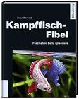 Kampffisch-Fibel von Peter Bärwald (2012, Gebundene Ausgabe)