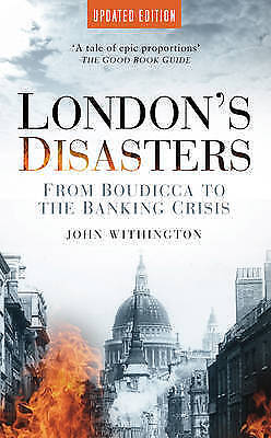 1 of 1 - London's Disasters: From Boudicca to the Banking Crisis, Withington, John, Very