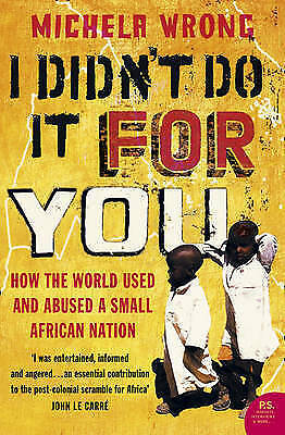 1 of 1 - I Didn't Do It For You: How the World Used and Abused a Small African Nation