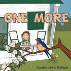 One More 9781468574784 by Carolyn Lewis Bolinger Paperback