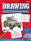 Cool Cars, Fast Planes & Military Machines: Learn How to Draw More Than 40 High-powered Vehicles Step by Step by Tom LaPadula, Jeff Shelly (Paperback, 2011)