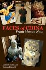 Faces of China From Mao to Now by Darrell Nunn Donna Russett