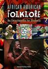 African American Folklore: An Encyclopedia for Students by ABC-CLIO (Hardback, 2016)
