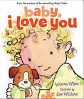 Baby, I Love You by Karma Wilson (Paperback, 2010)