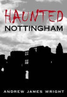 1 of 1 - Wright-Haunted Nottingham  BOOK NEW