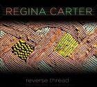 Reverse Thread [Digipak] by Regina Carter (Violin) (CD, May-2010, E1 Entertainment)