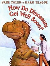 How Do Dinosaurs...: How Do Dinosaurs Get Well Soon? by Jane Yolen (2003, Hardcover)