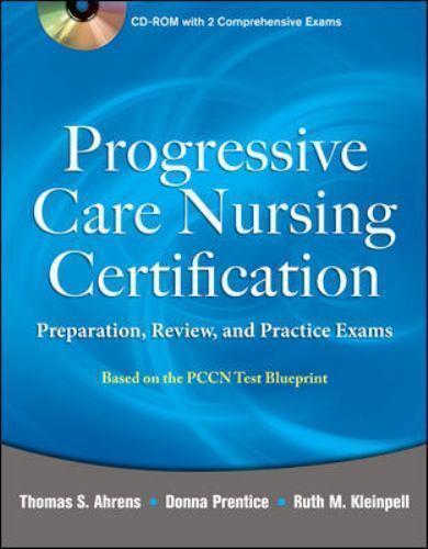 Progressive Care Nursing Certification : Preparation, Review, and ...