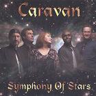Symphony of Stars by Caravan (CD, Oct-2004, Caravan Records)