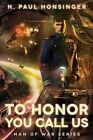 To Honor You Call Us by H. Paul Honsinger (Paperback, 2014)
