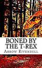 Boned by the T-Rex by Arrow Rivendell (Paperback / softback, 2014)