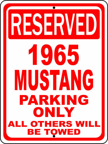 "1965 65 Mustang Ford Novelty Reserved Parking Street Sign 12/""X18/"" Aluminum"