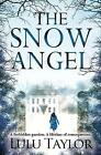 The Snow Angel by Lulu Taylor (Paperback, 2014)