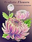 Realistic Flowers - A Hand-Drawn Coloring Book by Queenie Wong (Paperback / softback, 2016)
