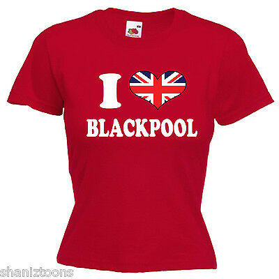 I Love Heart Blackpool Ladies Lady Fit T Shirt 13 Colours Size 6-16