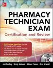 Pharmacy Technician Exam Certification and Review by Allison Cannon, Eric Schmidt, Kristy Malacos, Jodi Dreiling (Mixed media product, 2014)