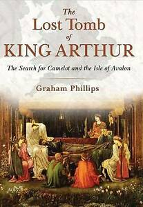 The-Lost-Tomb-of-King-Arthur-The-Search-for-Camelot-and-the-Isle-of-Avalon