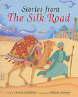 Barefoot Book of Stories from the Silk Road by Cherry Gilchrist (Hardback, 1999)