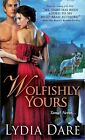 Wolfishly Yours by Lydia Dare 9781402263491 Paperback 2012