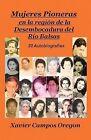 Mujeres Pioneras En La Region de La Desembocadura del Rio Balsas by Xavier Campos Oregon (Paperback / softback, 2013)