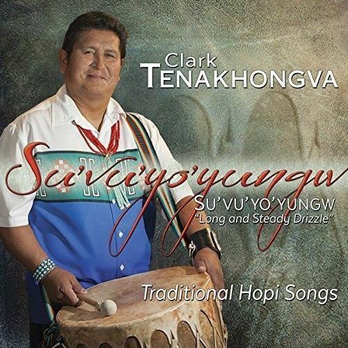 CLARK TENAKHONGVA - SU'VU'YO'YUNGW: LONG & STEADY DRIZZLE NEW CD