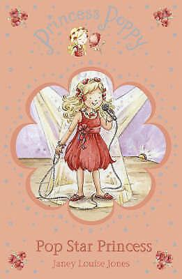 Princess Poppy: Pop Star Princess (Princess Poppy Fiction) by Janey Louise Jones