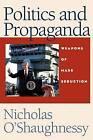 Politics & Propaganda by The University of Michigan Press (Hardback, 2005)