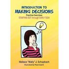 Introduction to Making Decisions 9781453527122 by Wallace Schupbach Hardcover