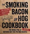 The Smoking Bacon & Hog Cookbook by Bill Gillespie (Paperback, 2016)