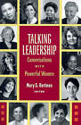 Talking Leadership: Conversations with Powerful Women by Rutgers University Press (Paperback, 1999)