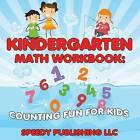 Kindergarten Math Workbook: Counting Fun for Kids by Speedy Publishing LLC (Paperback / softback, 2015)