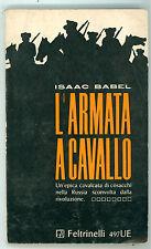 BABEL ISAAC L'ARMATA A CAVALLO FELTRINELLI 1965 UNIVERSALE ECONOMICA 497